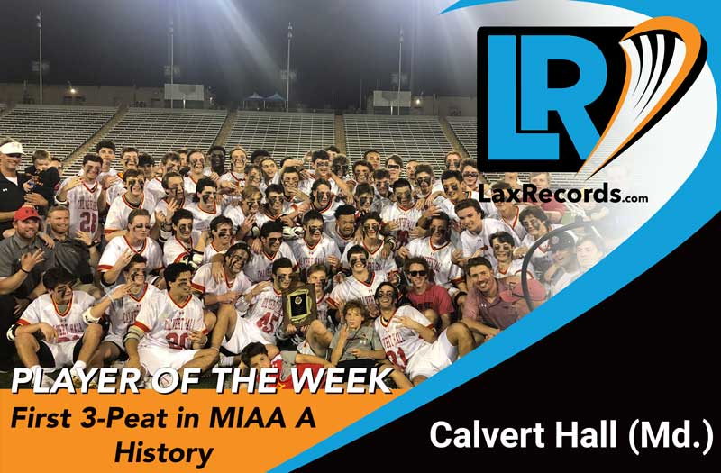 Calvert Hall (Md.) became the first team in modern MIAA A Conference history to win three-straight conference titles. Photo by Calvert Hall lacrosse